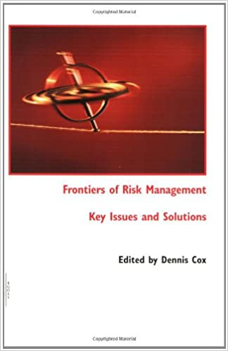 Frontiers of Risk Management: Key Issues and Solutions