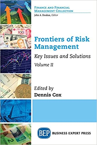 Frontiers of Risk Management, Volume II: Key Issues and Solutions b